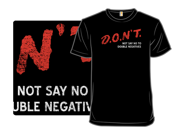 Double Negatives T Shirt