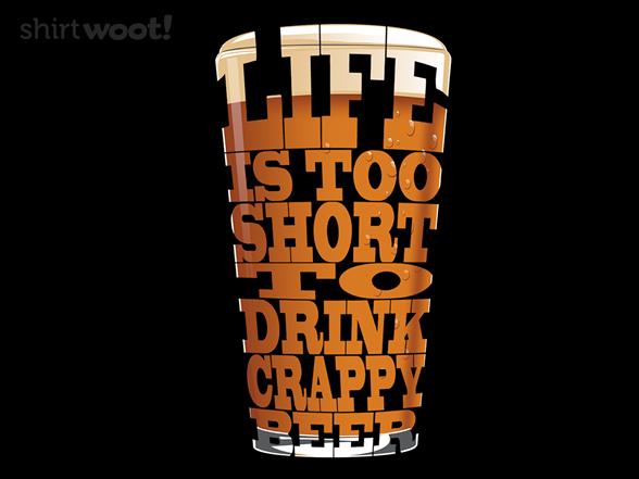 Crappy Beer Shirt T Shirt