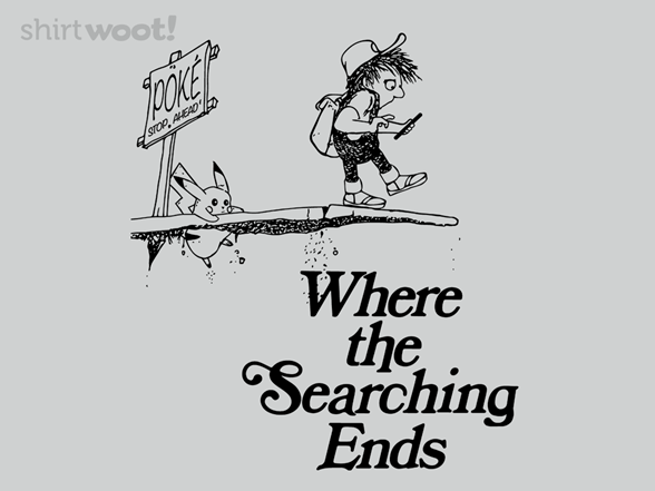 Where The Searching Ends T Shirt