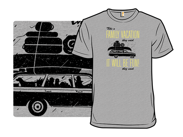 Take A Family Vacation T Shirt