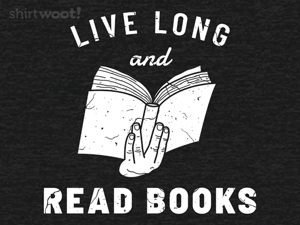 Live Long And Read Books - Remix T Shirt