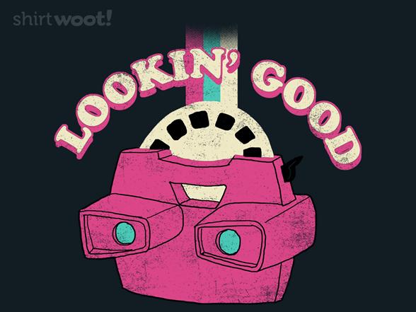 Lookin' Good T Shirt