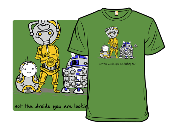 Not The Droids In Disguise T Shirt