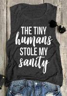 The Tiny Humans Stole My Sanity Tank - Dark Grey