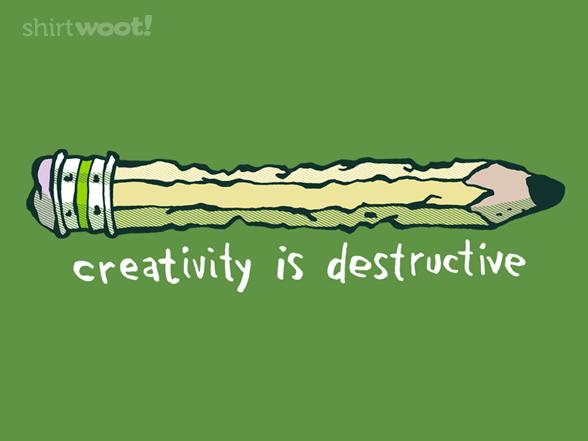 Creativity Is Destructive T Shirt