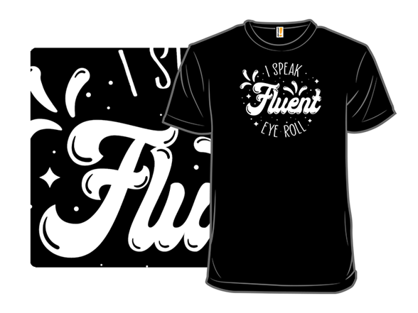 Fluent Eye Roll T Shirt