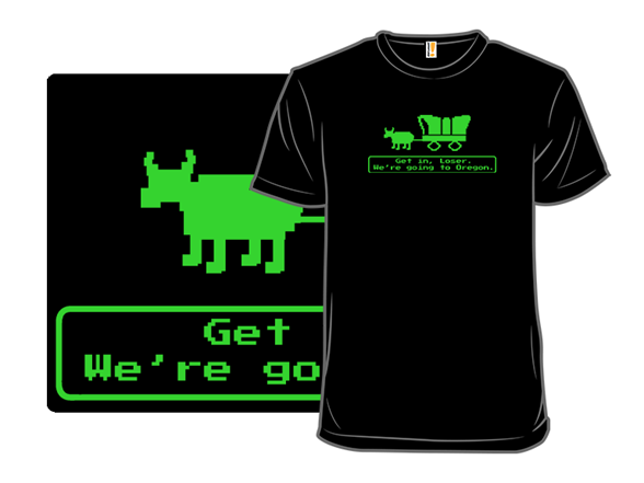 We're Going To Oregon T Shirt