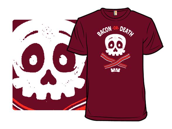 Bacon Or Death T Shirt