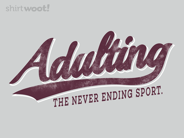 Adulting T Shirt