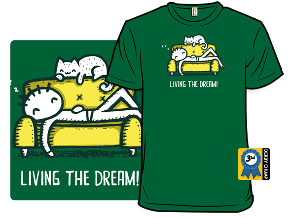 Living The Dream! T Shirt