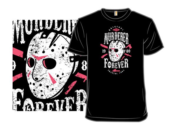 Murderer Forever T Shirt
