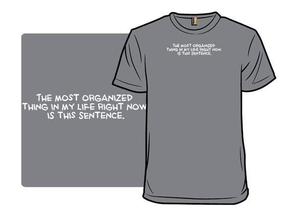 I'm This Organized T Shirt