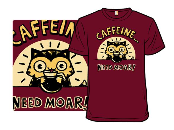 Moar Catffeine T Shirt