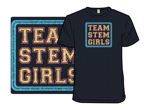Team Stem Girls! T Shirt