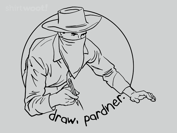 Draw, Pardner T Shirt