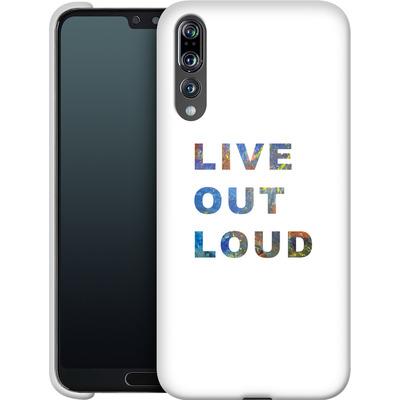 Huawei P20 Pro Smartphone Huelle - Live Out Loud von Kaitlyn Parker