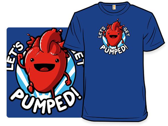 Let's Get Pumped! T Shirt