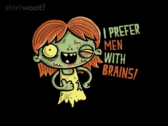 I Prefer Men With Brains T Shirt