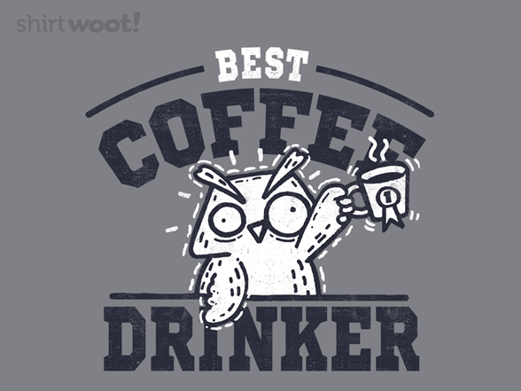 Best Coffee Drinker T Shirt
