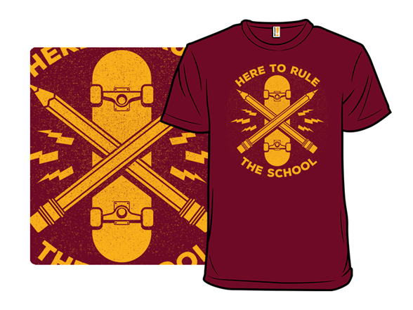 Rule The School T Shirt