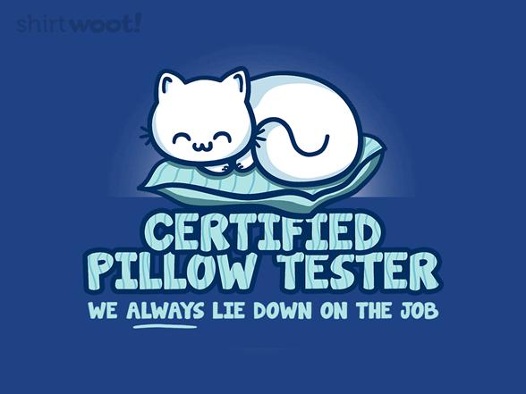 Pillow Tester T Shirt