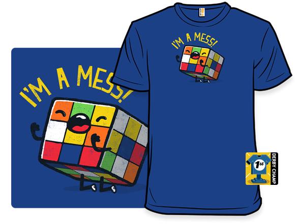 I'm A Mess! T Shirt