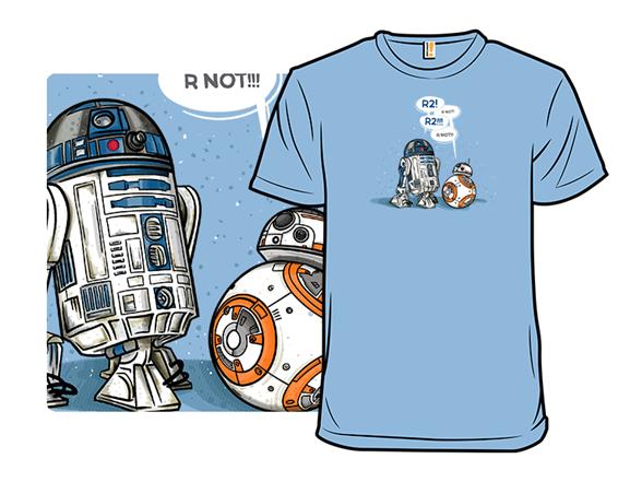 R2! Rnot! T Shirt