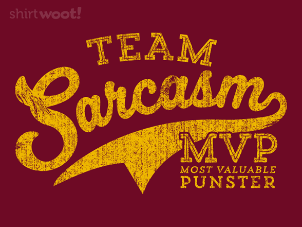Team Sarcasm T Shirt