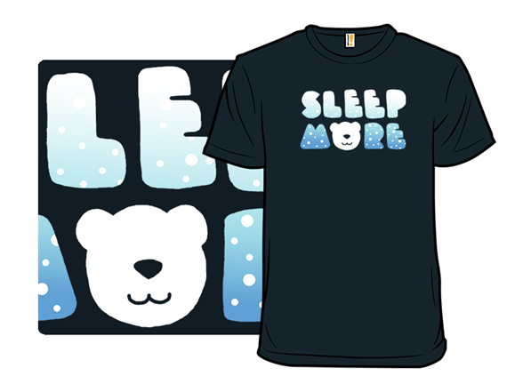 Sleep More T Shirt