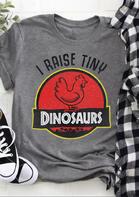 I Raise Tiny Dinosaurs Chicken T-Shirt Tee - Gray