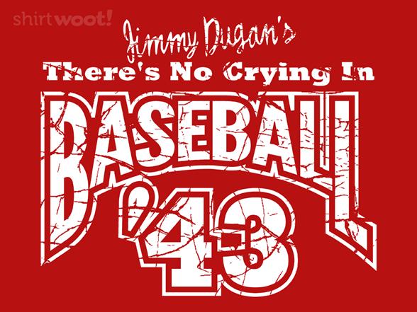 No Crying In Baseball 43 T Shirt