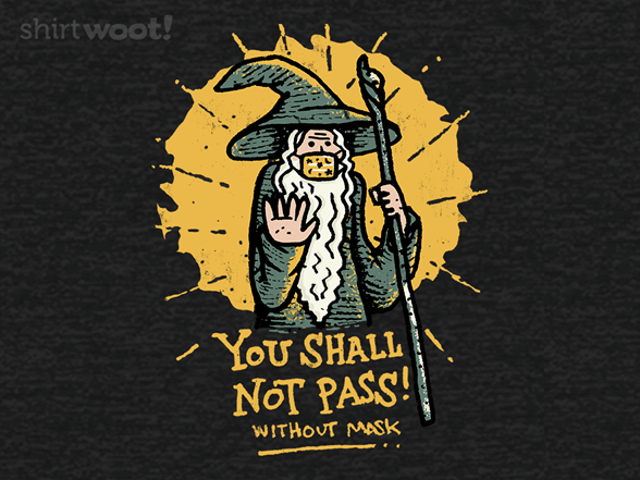 You Shall Not Pass Without Mask T Shirt