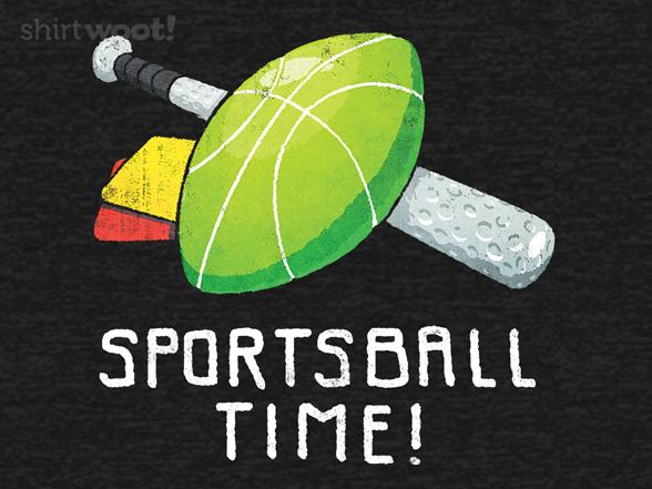 It's Sportsball Time! T Shirt