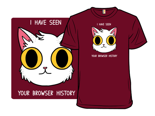 Your Browser History T Shirt