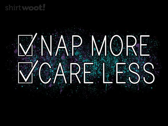 Nap More Care Less T Shirt