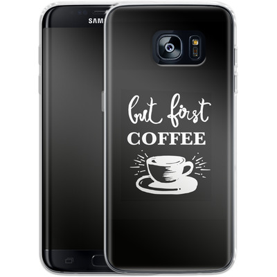 Samsung Galaxy S7 Edge Silikon Handyhuelle - Coffee First von Mukta Lata Barua
