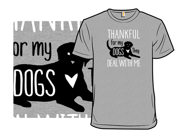 Thankful For My Dogs T Shirt