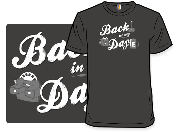Back In My Day T Shirt