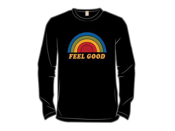 Feel Good T Shirt