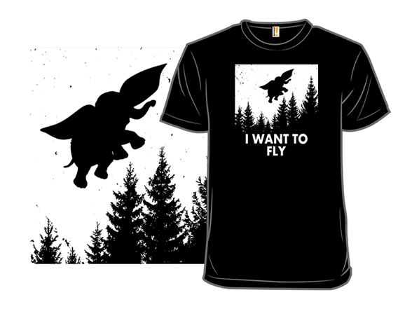 I Want To Fly T Shirt
