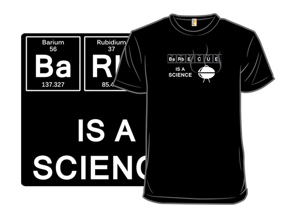 Bbq Is A Science T Shirt