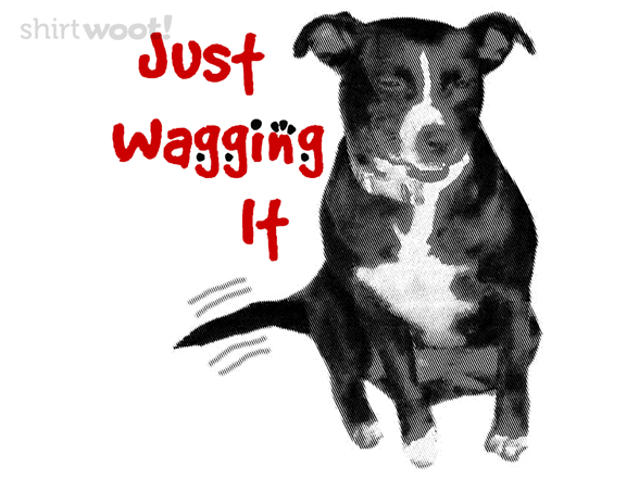 Just Waggin It T Shirt