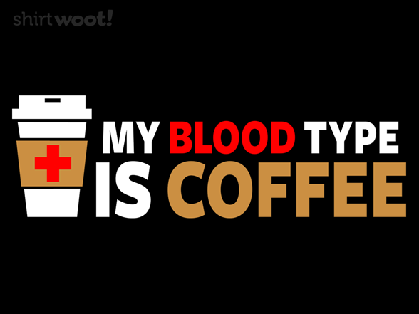 Blood Type Coffee T Shirt
