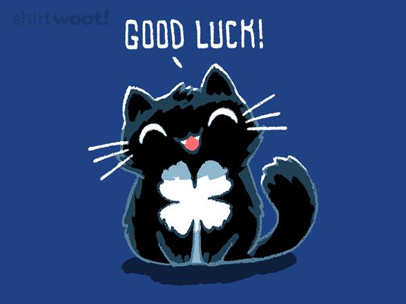 Good Luck! T Shirt
