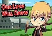 Our Love Will Grow Steam CD Key