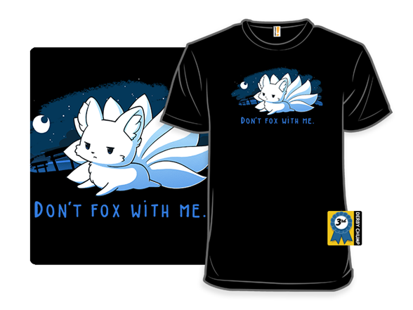 Don't Fox With Me T Shirt