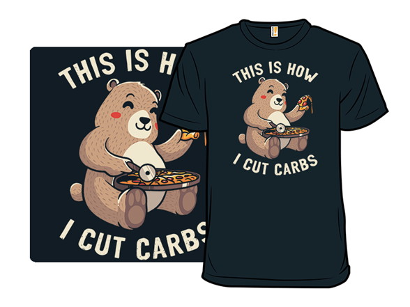 This Is How I Cut Carbs T Shirt