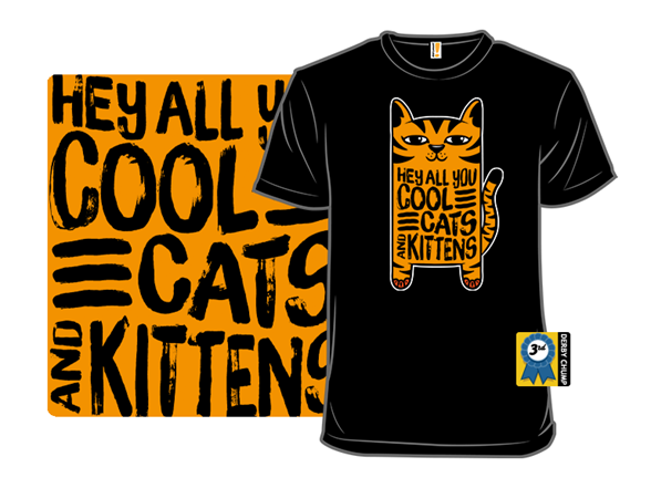 Hey All You Cool Cats & Kittens T Shirt