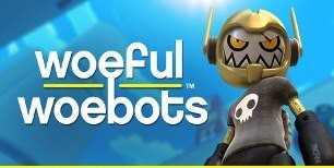 Woeful Woebots VR Steam CD Key