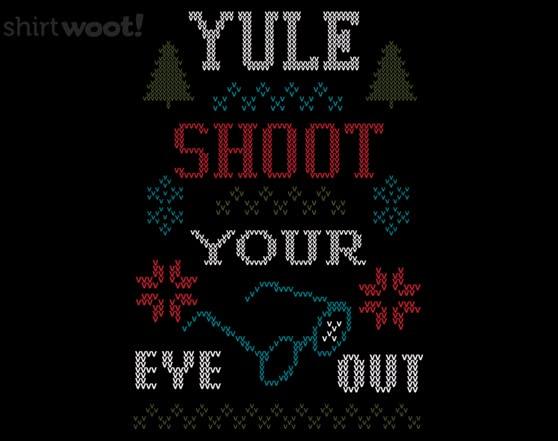 Yule Shoot Your Eye Out T Shirt
